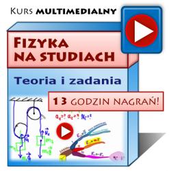 Fizyka na studiach - multimedialny kurs