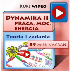 DYNAMIKA II - PRACA, MOC, ENERGIA dla Studentów - kurs multimedialny