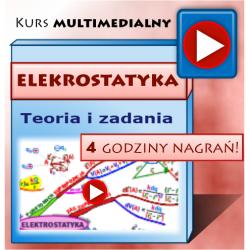 ELEKTROSTATYKA dla Studentów - multimedialny kurs