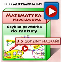 Szybka powtórka do matury - MATEMATYKA poziom podstawowy