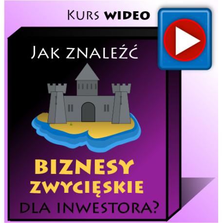 Jak znaleźć biznesy zwycięskie dla inwestora ? Kurs video